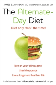 The Alternate-Day Diet : The Original Fasting Diet, Paperback Book