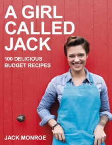 A Girl Called Jack : 100 Delicious Budget Recipes, Paperback Book