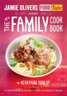 Jamie's Food Tube: The Family Cookbook, Paperback / softback Book