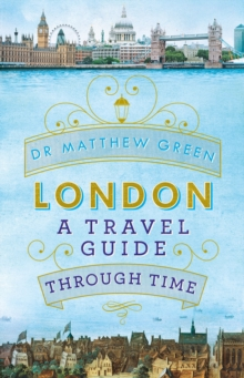 London: A Travel Guide Through Time, Hardback Book