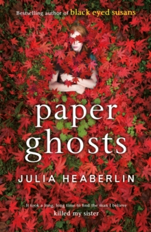 Paper Ghosts : The unputdownable chilling thriller from The Sunday Times bestselling author of Black Eyed Susans, Hardback Book