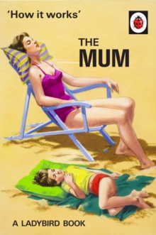 How it Works: The Mum, Hardback Book