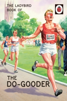 The Ladybird Book of The Do-Gooder, Hardback Book