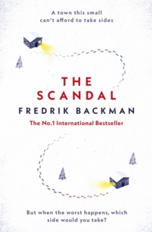 The Scandal : Published in the U.S. as Beartown, Hardback Book