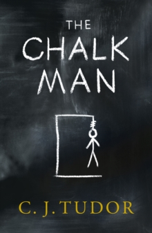 The Chalk Man : The Sunday Times bestseller. The most chilling book you'll read this year, Hardback Book