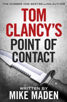Tom Clancy's Point of Contact : INSPIRATION FOR THE THRILLING AMAZON PRIME SERIES JACK RYAN, Hardback Book