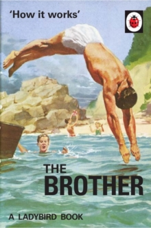 How it Works: The Brother (Ladybird for Grown-Ups), Hardback Book