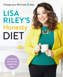 Lisa Riley's Honesty Diet : AS SEEN ON ITV'S SAVE MONEY: LOSE WEIGHT, Paperback / softback Book