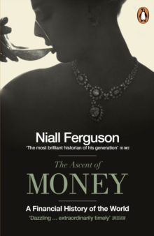 The Ascent of Money : A Financial History of the World, Paperback Book