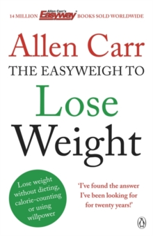 Allen Carr's Easyweigh To Lose Weight, Paperback Book