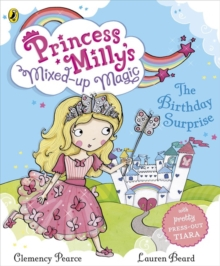 Princess Milly's Mixed Up Magic - The Birthday Surprise, Paperback Book