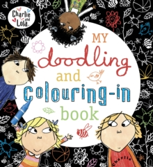 Charlie and Lola: My Doodling and Colouring-In  Book, Paperback Book