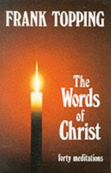 Words of Christ : Forty Meditations, Paperback Book