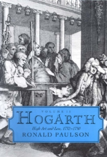 Hogarth : Volume II: High Art and Low 1732-1750, Hardback Book