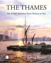 The Thames : An Artist's Journey, Paperback / softback Book