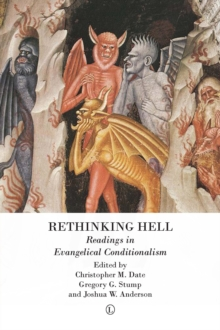 Rethinking Hell : Readings in Evangelical Conditionalism, PDF eBook