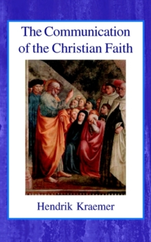 The Communication of the Christian Faith, Paperback / softback Book