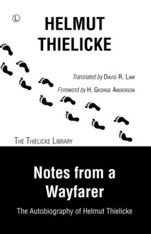 Notes From a Wayfarer : The Autobiography of Helmut Thielicke, Paperback / softback Book
