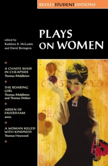 Plays on Women : Anon, Arden of Faver, Paperback Book