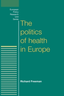 The Politics of Health in Europe, Paperback / softback Book
