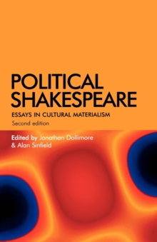 Political Shakespeare : Essays in Cultural Materialism, Paperback Book