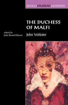 The Duchess of Malfi : By John Webster (Revels Student Editions), Paperback / softback Book