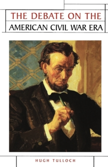 The Debate on the American Civil War Era, Paperback Book