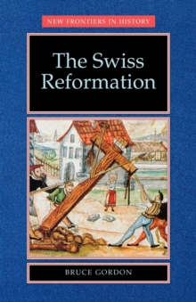 The Swiss Reformation : The Swiss Reformation, Paperback Book