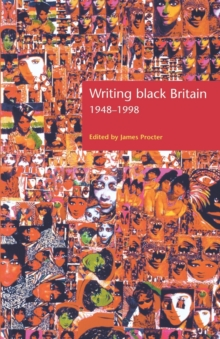 Writing Black Britain, 1948-98 : An Interdisciplinary Anthology, Paperback / softback Book