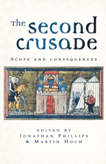 The Second Crusade : Scope and Consequences, Paperback / softback Book