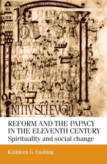 Reform and the Papacy in the Eleventh Century : Spirituality and Social Change, Paperback / softback Book