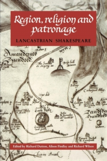 Region, Religion and Patronage : Lancastrian Shakespeare, Paperback / softback Book