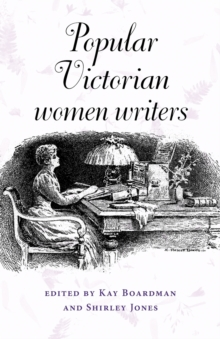 Popular Victorian Women Writers, Paperback / softback Book