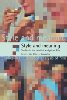 Style and Meaning : Studies in the Detailed Analysis of Film, Paperback / softback Book