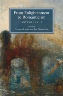 From Enlightenment to Romanticism : Anthology II, Paperback Book