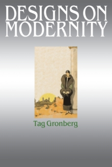 Designs on Modernity : Exhibiting the City in 1920s Paris, Paperback / softback Book