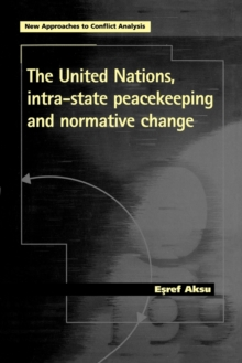 The United Nations, Intra-State Peacekeeping and Normative Change, Paperback / softback Book