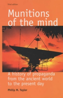 Munitions of the Mind : A History of Propaganda (3rd Ed.), Paperback / softback Book