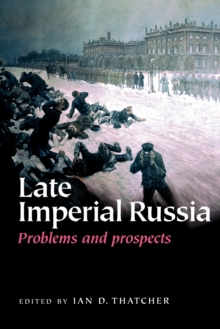 Late Imperial Russia : Problems and Prospects, Paperback / softback Book