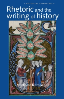 Rhetoric and the Writing of History, 400-1500, Paperback Book