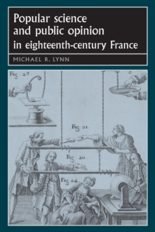 Popular Science and Public Opinion in Eighteenth-Century France, Paperback / softback Book