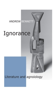 Ignorance : Literature and Agnoiology, Hardback Book