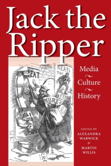 Jack the Ripper : Media, Culture, History, Paperback / softback Book