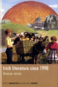Irish Literature Since 1990 : Diverse Voices, Hardback Book