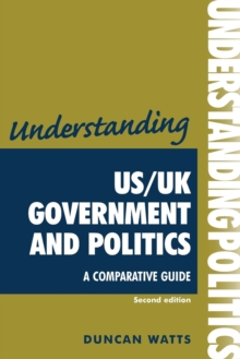 Understanding Us/Uk Government and Politics (2nd EDN) : A Comparative Guide, Paperback / softback Book