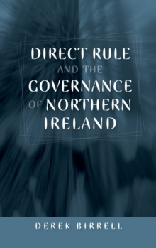 Direct Rule and the Governance of Northern Ireland, Hardback Book