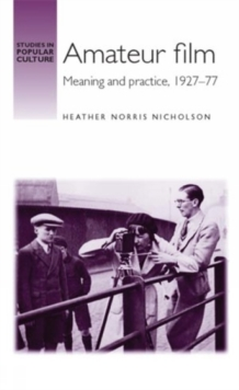 Amateur Film : Meaning and Practice c. 1927-77, Hardback Book