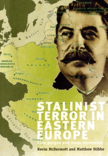 Stalinist Terror in Eastern Europe : Elite Purges and Mass Repression, Hardback Book