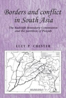 Borders and Conflict in South Asia : The Radcliffe Boundary Commission and the Partition of Punjab, Hardback Book