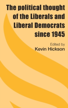 The Political Thought of the Liberals and Liberal Democrats Since 1945, Hardback Book
